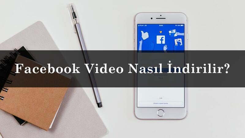 Facebook Video Nasıl İndirilir?