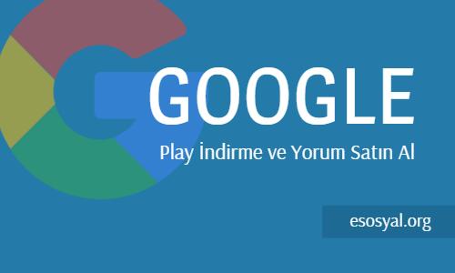 google play indirme ve yorum satın al