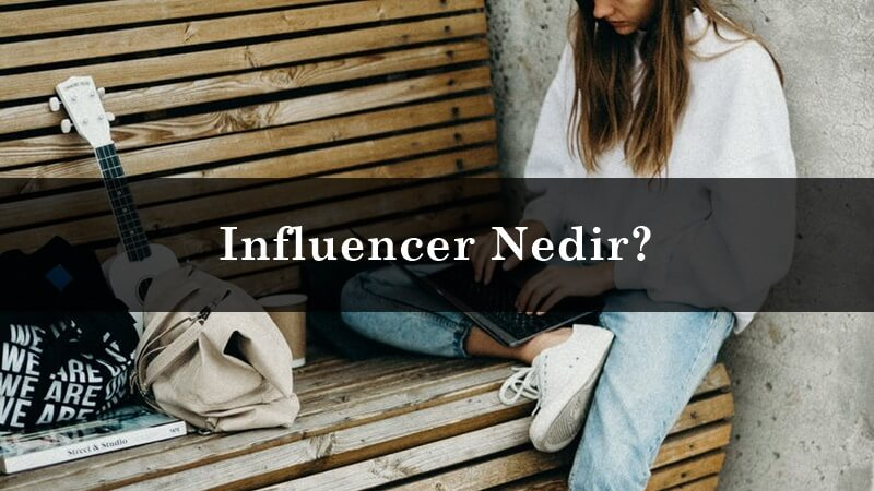 Influencer Nedir?