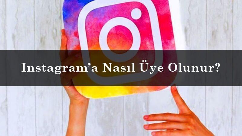 Instagram'a Nasıl Üye Olunur?