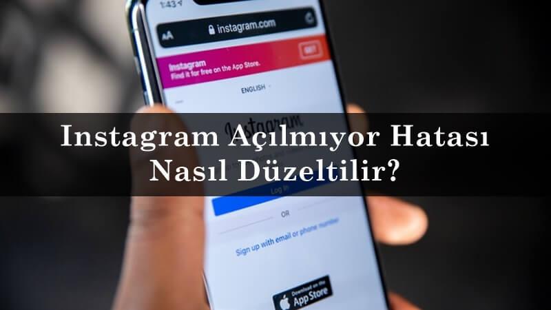 Instagram Açılmıyor Hatası Nasıl Düzeltilir?