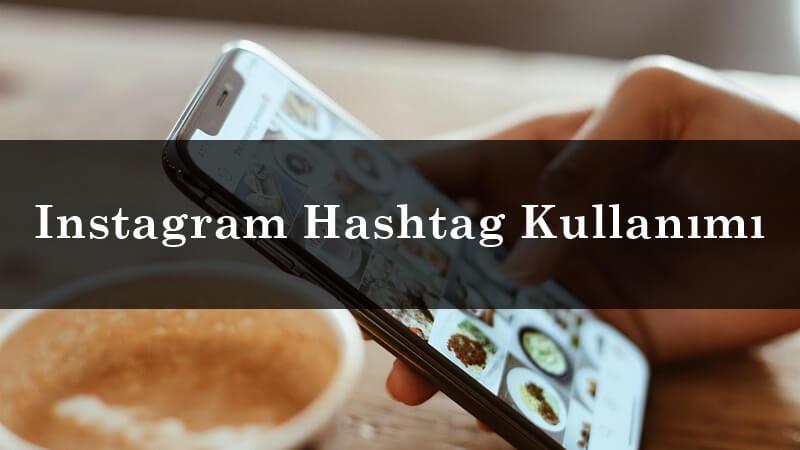 Instagram Hashtag Kullanımı Nasıl Olmalıdır?