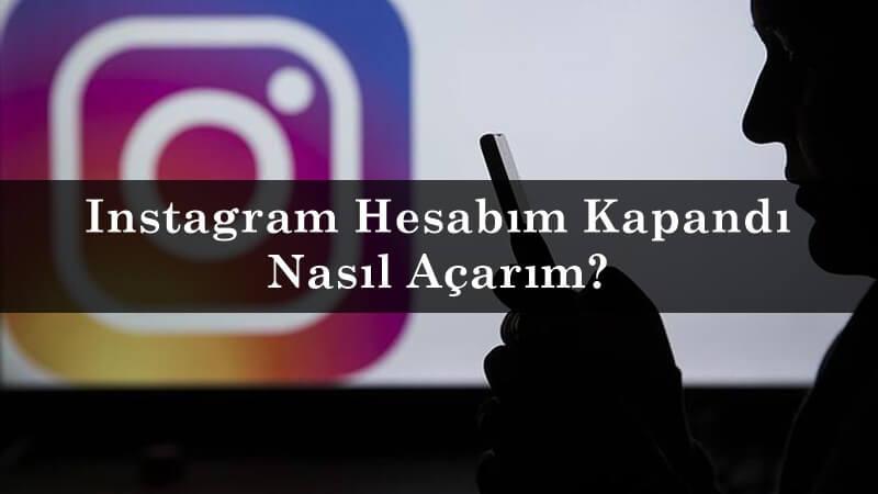 Instagram Hesabım Kapandı Nasıl Açarım?