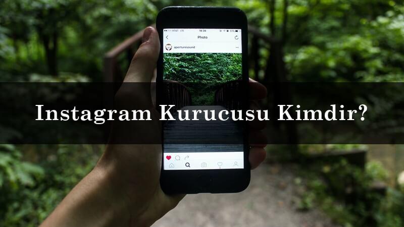 Instagram Kurucusu Kimdir?