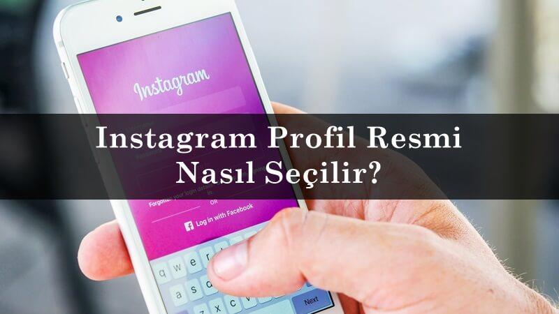 Instagram Profil Resmi Nasıl Seçilir?