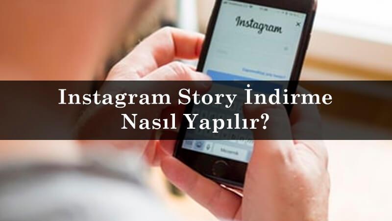 Instagram Story İndirme Nasıl Yapılır?