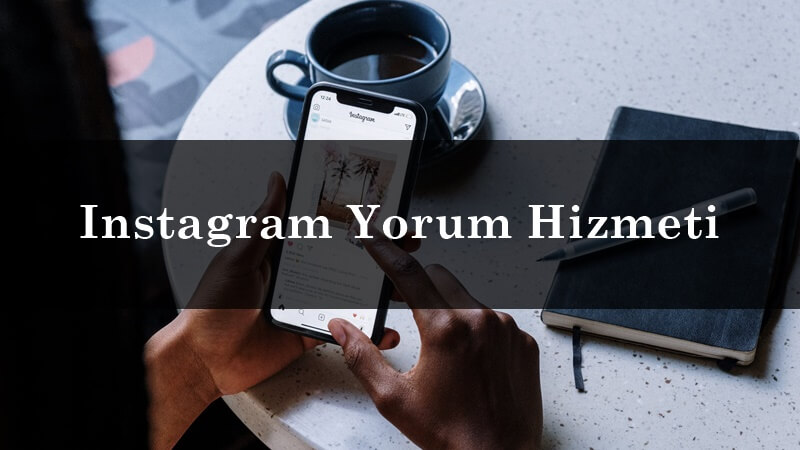 Instagram Yorum Hizmeti Nasıl Alınır?
