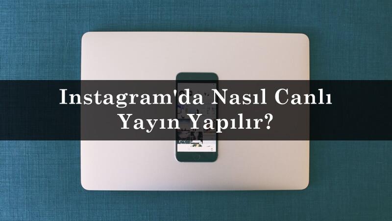 Instagram'da Nasıl Canlı Yayın Yapılır?