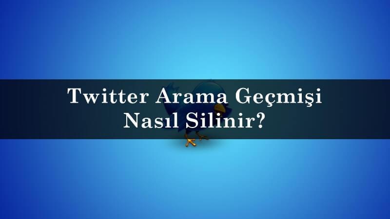 Twitter Arama Geçmişi Nasıl Silinir?