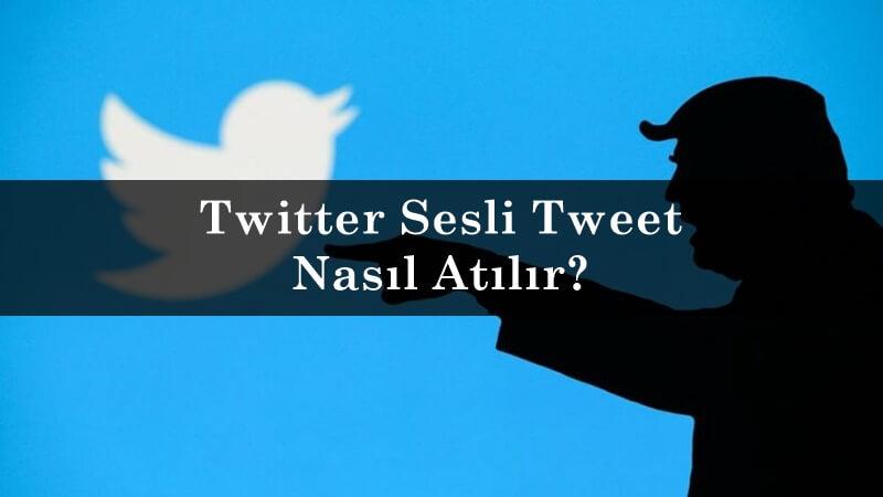 Twitter Sesli Tweet Nasıl Atılır?