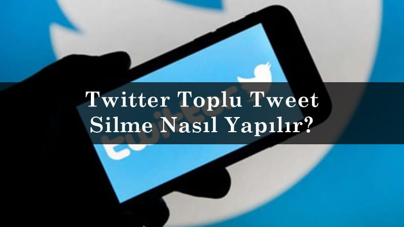 Twitter Toplu Tweet Silme Nasıl Yapılır?