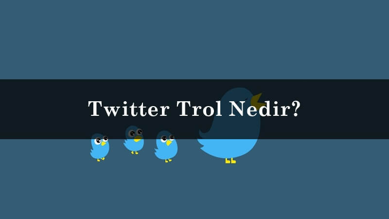 Twitter Trol Nedir?