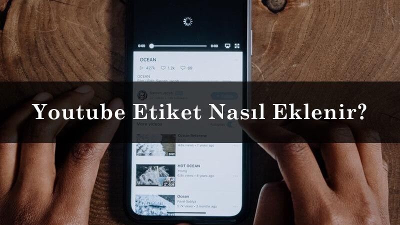 Youtube Etiket Nasıl Eklenir?