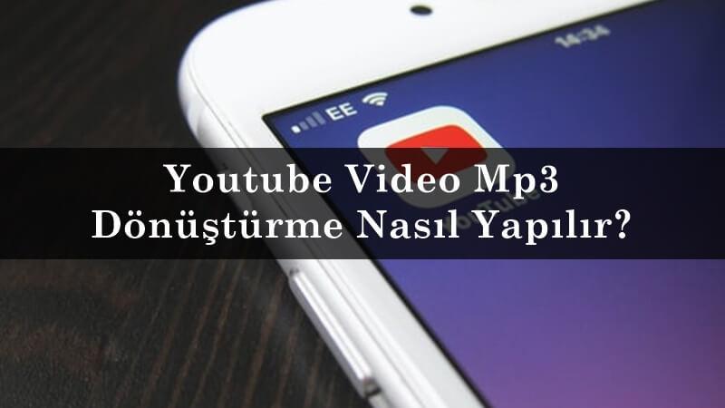 Youtube Video Mp3 Dönüştürme Nasıl Yapılır?