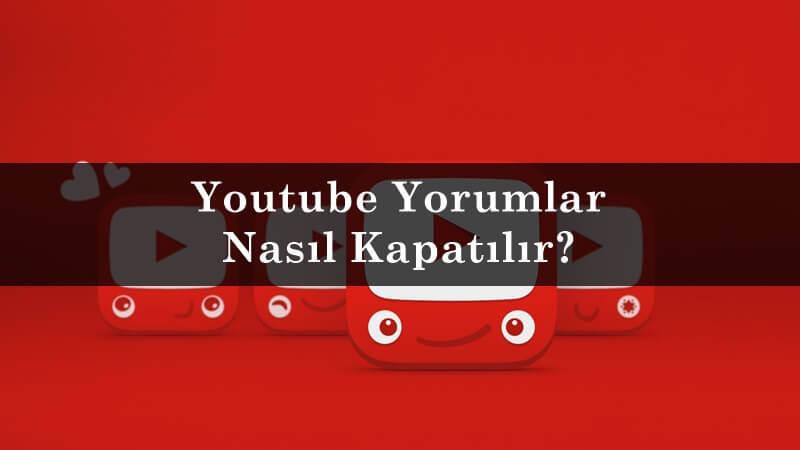 Youtube Yorumlar Nasıl Kapatılır?